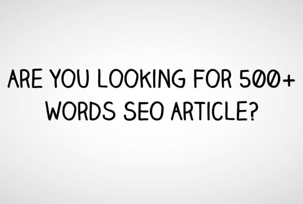 write SEO articles of 500 or more words within 24 hours