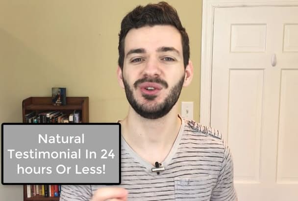 record a natural video testimonial in 24 hrs