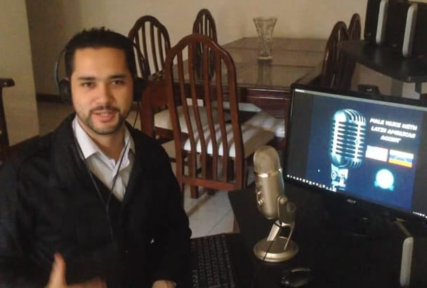 be your male latin american voiceover on English or Spanish