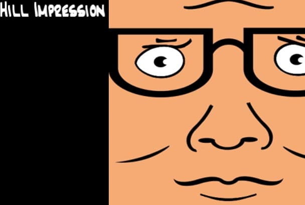 record a quality impression of Hank Hill and say anything