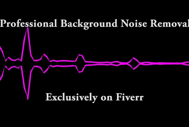 remove Background Noise and Clean up any Audio Track, Videos too