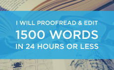 proofread and edit up to 1500 words in 24 hours or less