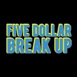 a5dollarbreakup
