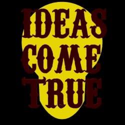 ideascometrue