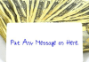 create a picture for you of Cash Money Bills with a message of your choice placed on the sign