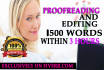 proofread and edit 1500 words for you and make them glow