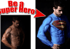 make you the super hero of your choice