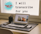 transcribe a 30 minute audio or video