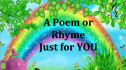 write a rhyme, love letter or poem for you