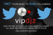 tweet your song or video to 20,000 music followers and DJs