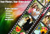 turn your photos into stunning video SLIDESHOWS