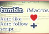 give you an iMacros script that auto Follow and Like by your tags on multiple blogs