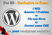 answer wordpress questions, fix errors or correct css issues