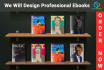 design Professional eBooks or Print Ready Books