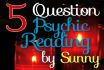 give you a 5 or 10 question psychic reading with amazing accuracy and insight