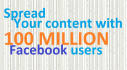 spread your content with 100 million fans on Facebook