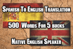 accurately translate 500 words from Spanish to English