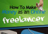 show you how to make money as an Online Freelancer