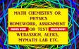help with MyMathLab Aleks Webassign Wileyplus MasteringChemistry work