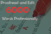 proofread and edit 6000 words Professionally