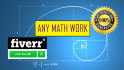 provide math help or tutor in Math work or in Mathematics problems in 6 hours