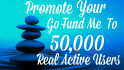 promote you Go fund me to 50,000 Facebook Real users