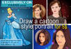 make a realistic cartoon portrait of you