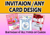 design Birthday or any other INVITATION cards