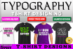 design a tshirt typography for you