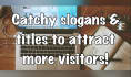 create catchy headlines to get more visitors to your site