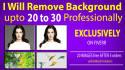 remove background upto 20 to 30 professionally