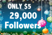 send 29,000 followers to your account