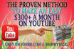 teach you a PROVEN method to make an easy 300 dollars plus per month on Youtube