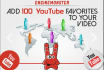 add 100 YouTube Favorites to your video