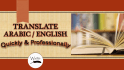 translate any English Text any size from and into  Arabic