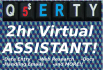 be your personal Virtual Assistant for 2 hours