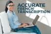 do a flawless French transcript of your French podcast