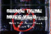 create a stunning GRUNGE music video for your song