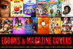 design STUNNING Ebook And Magazine Covers