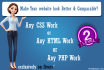 create, edit, fix CSS,  html, php code for your website