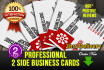 design OUTSTANDING 2 sides business cards within 24 hrs