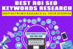 do best seo keyword research and give high Roi key words