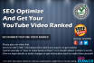 seo Optimize And Get Your YouTube Video Ranked
