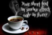 write a short message in the smoke from cup of coffee