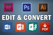 do anything in InDesign, Photoshop, Ai and MS Office