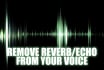 remove voice reverb  or echo from your videos
