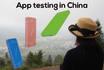 do App Testing in China