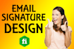 design well favored professional looking email SIGNATURE