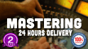 professionally master your song in 24 hours