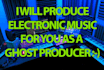 produce electronic music for dj as ghost producer
